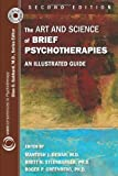 The Art and Science of Brief Psychotherapies: An Illustrated Guide (Core Competencies in Psychotherapy)