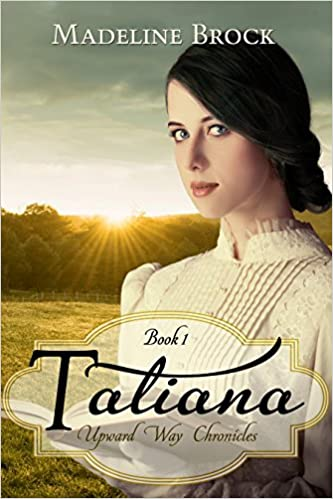 Tatiana (Upward Way Chronicles Book 1)