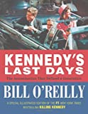 Kennedy's Last Days: The Assassination That Defined a Generation