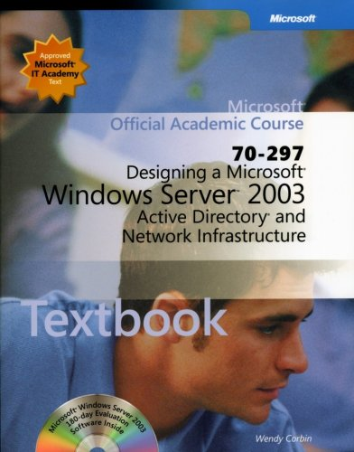 70-297 Designing a Microsoft Windows Server 2003 Active Directory and Network Infrastructure Package (Microsoft Official