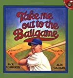 Take Me Out to the Ballgame (Aladdin Picture Books) (0689824335) by Norworth, Jack