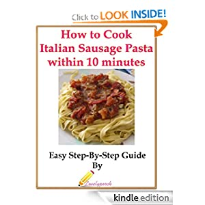 How to Cook Italian Sausage Pasta within 10 minutes