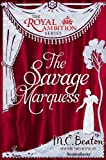 The Savage Marquess (The Royal Ambition Series Book 2) (English Edition)