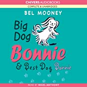 Big Dog Bonnie & Best Dog Bonnie | [Bel Mooney]