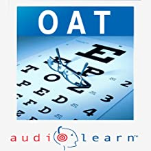 Optometry Admission Test (OAT) AudioLearn: AudioLearn Test Prep Series  by Shahrad Yazdani Narrated by AudioLearn Voice Over Team