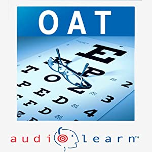 Optometry Admission Test (OAT) AudioLearn: AudioLearn Test Prep Series | [Shahrad Yazdani]