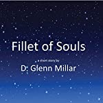 Fillet of Souls: A Short Story | D. Glenn Millar