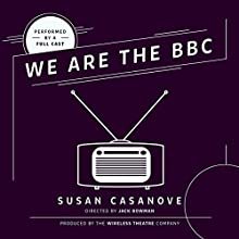 We Are the BBC Performance by Susan Casanove Narrated by  full cast
