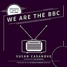 We Are the BBC Performance Auteur(s) : Susan Casanove Narrateur(s) :  full cast