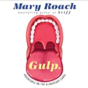 Gulp: Adventures on the Alimentary Canal | [Mary Roach]