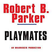 Playmates: Spenser, Book 16 | Robert B. Parker