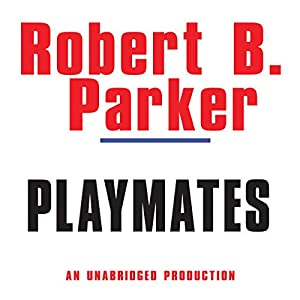 Playmates: A Spenser Novel | [Robert B. Parker]