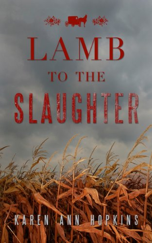 Flash Price Cuts in Today's Kindle Daily Deals Plus Karen Ann Hopkins's Amish Murder Mystery Lamb to the Slaughter – 4.6 Stars & Just 99 Cents!