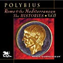 Rome and the Mediterranean Vol. 2: The Histories (       UNABRIDGED) by  Polybius Narrated by Charlton Griffin