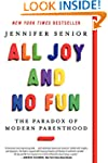 All Joy and No Fun: The Paradox of Mo...