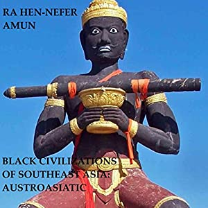 Black Civilizations of Southeast Asia Audiobook