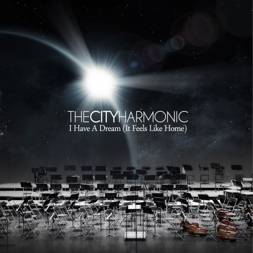 I Have a Dream (It Feels Like Home) by The City Harmonic