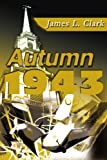 Autumn 1943 (0595258905) by Clark, James