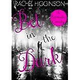 Bet in the Dark: A Romantic Comedy ~ Rachel Higginson