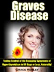 "Graves Disease ""Taking Control of the..."