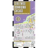 Streetwise Downtown Chicago: Street Map of Downtown Chicago, Illinois (Streetwise (Streetwise Maps))