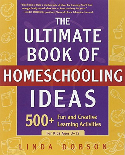 The Ultimate Book of Homeschooling Ideas: 500+ Fun and Creative Learning Activities for Kids Ages 3-12 (Prima Home Learning Library) (Can You Find It Inside compare prices)