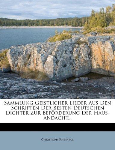 Sammlung Geistlicher Lieder Aus Den Schriften Der Besten Deutschen Dichter Zur Beförderung Der Haus-andacht...