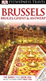 Collectif DK Eyewitness Travel Guide: Brussels, Bruges, Ghent & Antwerp