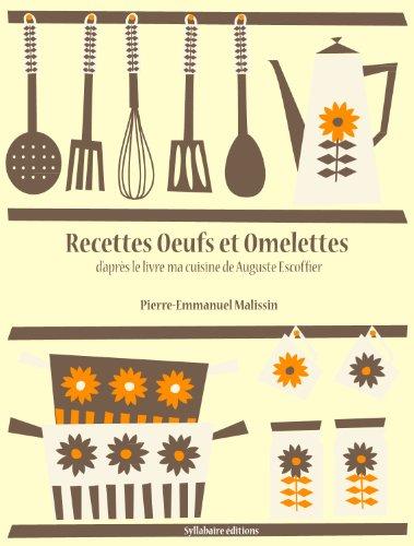 Livres droit gratuit telecharger recettes oeufs et for Auguste escoffier ma cuisine book