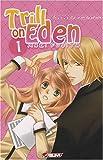echange, troc Maki Fujita - Trill on Eden, Tome 1 :