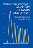 Problems and Solutions in Quantum Chemistry and Physics (Dover Books on Chemistry)
