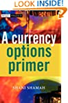 A Currency Options Primer (The Wiley...