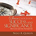 Seven Choices for Success and Significance: How to Live Life from the Inside Out (       UNABRIDGED) by Nido R. Qubein Narrated by Erik Synnestvedt