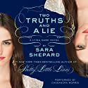Two Truths and a Lie: The Lying Game #3 (       UNABRIDGED) by Sara Shepard Narrated by Cassandra Morris