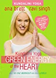 Kundalini Yoga: Green Energy of the Heart - All-In-One Workout (ALL LEVELS) by Ana Brett & Ravi Singh
