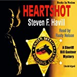 Heartshot: An Undersheriff Bill Gastner Mystery #1 (       UNABRIDGED) by Steven F. Havill Narrated by Rusty Nelson