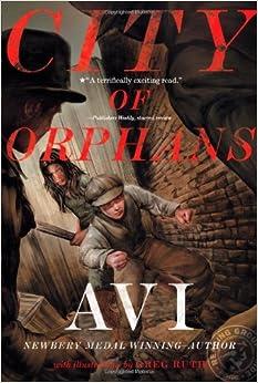 City of Orphans: Avi, Greg Ruth: 9781416971085: Amazon.com: Books