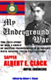 My Underground War: The True Story of how a Group of British Prisoners-of-War Fought Back against their Nazi Captors