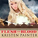 Flesh and Blood: House of Comarré, Book 2 (       UNABRIDGED) by Kristen Painter Narrated by Abby Craden