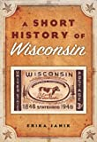 img - for A Short History of Wisconsin book / textbook / text book
