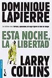 Esta noche, la libertad (Bestseller Internacional)