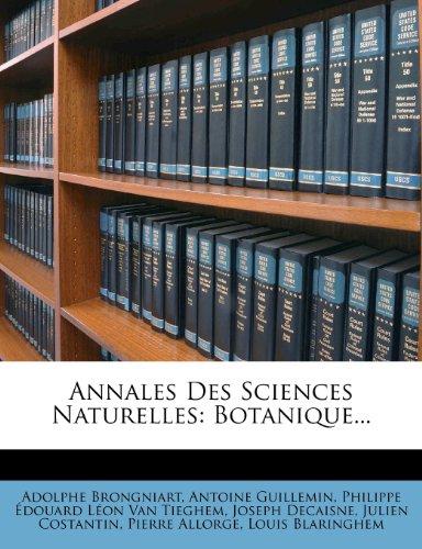Annales Des Sciences Naturelles: Botanique...