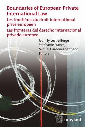 Boundaries of European Private International Law. Les frontières du droit international privé européen