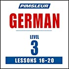 German Level 3 Lessons 16-20: Learn to Speak and Understand German with Pimsleur Language Programs Rede von  Pimsleur Gesprochen von:  Pimsleur