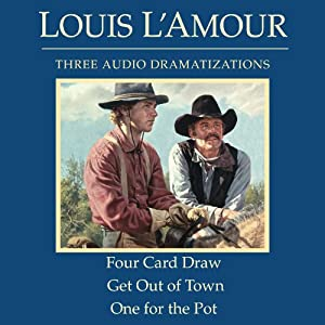 Four Card Draw/Get Out of Town/One for the Pot (Dramatized) Audiobook