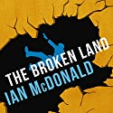 The Broken Land Audiobook by Ian McDonald Narrated by Adjoa Andoh