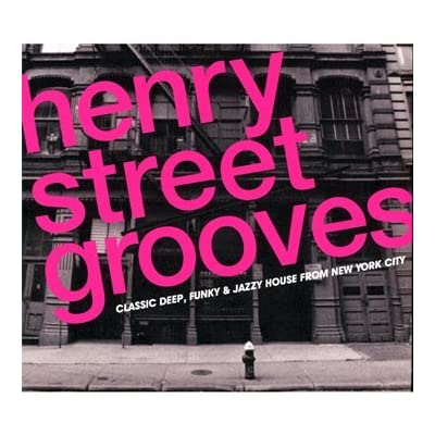 Henry street grooves classic deep funky and jazzy house for Funky house music classics