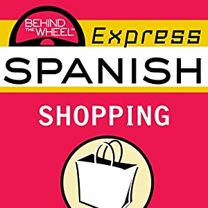 Behind the Wheel Express Spanish: Shopping Audiobook