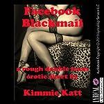 Facebook Blackmail: A Rough Double-Team Short | Kimmie Katt