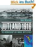 Jutland 1916: The Archaeology of a Na...